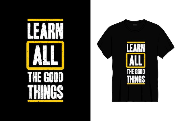 Saiba mais todas as coisas boas tipografia design de camisetas Vetor Premium