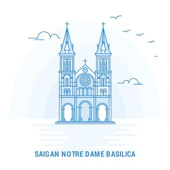 Saigan notre dame basilica blue landmark
