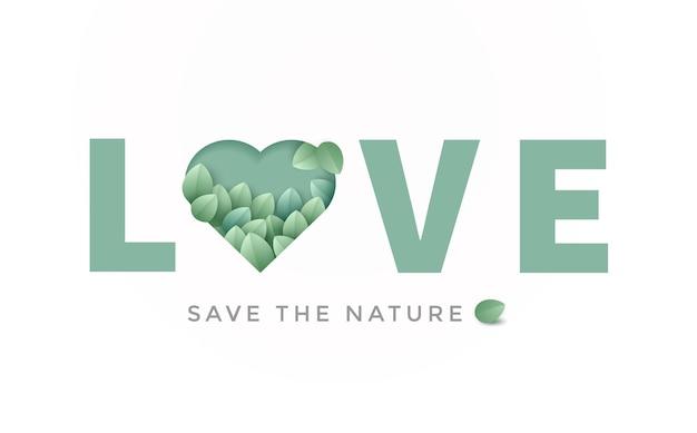 Salve o slogan da natureza. desenho de carta de amor com coração verde e folhas dentro.