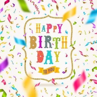 Saudação de feliz aniversário com moldura dourada e confetes multicoloridos caindo