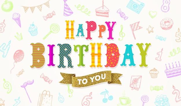 Saudação de feliz aniversário multicolorida em um fundo com festi desenhado à mão
