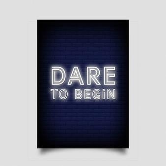 Se atrevem a começar para cartaz em estilo neon