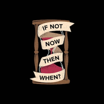 Se não agora, então quando
