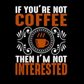 Se você não está. citação de café e dizendo