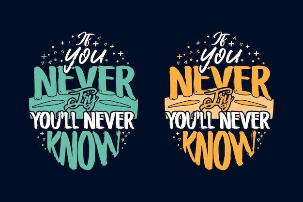 Se você nunca tentar, nunca saberá citações de design de letras de tipografia para caneca ou bolsa de camiseta