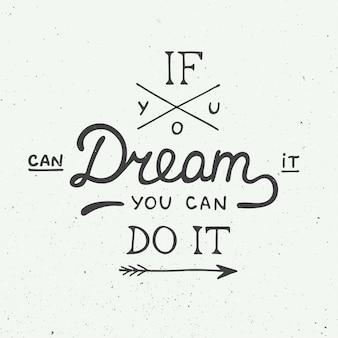Se você pode sonhar, você pode fazê-lo em estilo vintage