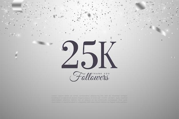 Seguidores de 25k com números pretos e fitas prateadas.