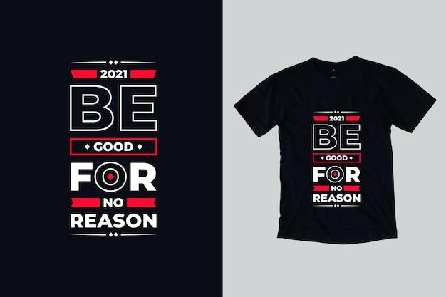 Seja bom sem motivo. design de camisetas de citações geométricas modernas