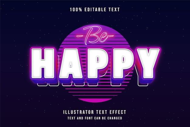 Seja feliz, efeito de texto editável gradação azul rosa roxo neon estilo de texto