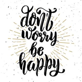 Seja feliz. mão desenhada letras frase sobre fundo claro. elemento para cartaz, cartão de felicitações. ilustração