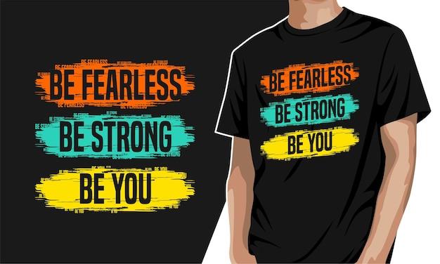 Seja forte - camiseta gráfica para impressão