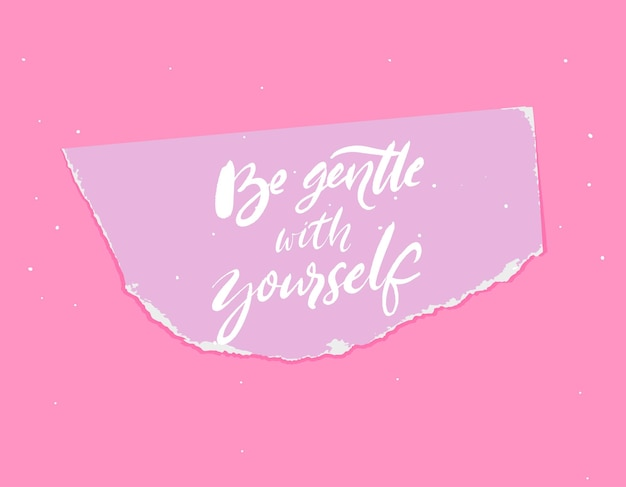 Seja gentil com você mesmo caligrafia escrita em papel rasgado citação inspiradora saúde mental
