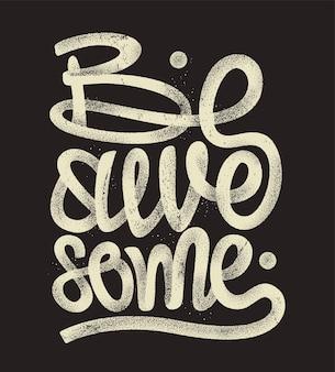 Seja incrível desenho de mão letras, design de t-shirt grunge.