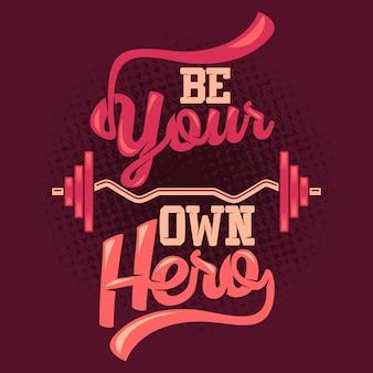 Seja seu próprio herói. provérbios e citações