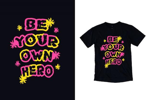 Seja seu próprio herói tipografia camiseta design