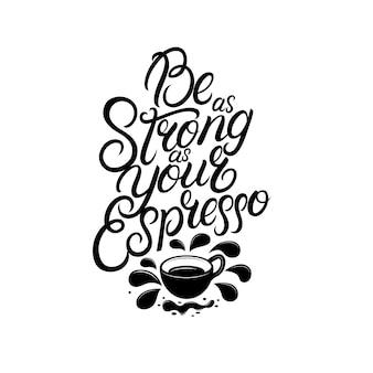 Seja tão forte quanto sua mão café escrita letras.