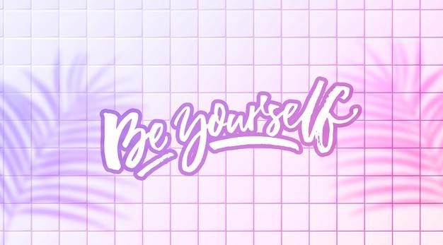 Seja você mesmo, citação inspiradora, ditado em caligrafia moderna em folhas tropicais de parede de cerâmica rosa