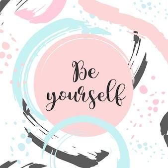 Seja você mesmo texto cartão bonito com slogan inspirador cartaz pastel na moda do estilo do pop.