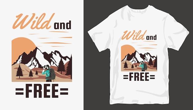 Selvagem e livre, design de camisetas adventure. design de camiseta ao ar livre.