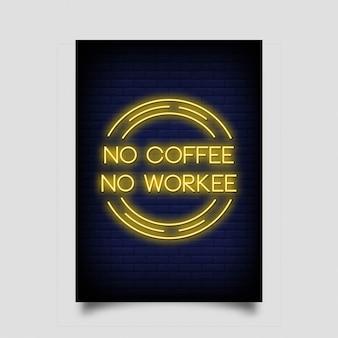 Sem café, sem cartaz de workee no estilo neon