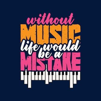 Sem música a vida seria um erro tipografia