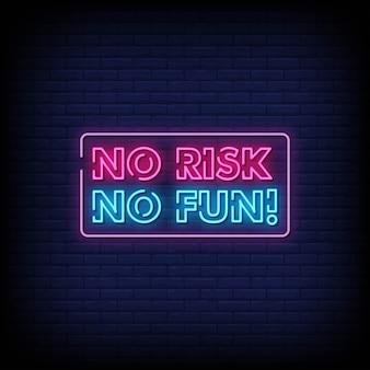 Sem risco, sem diversão, sinais de néon, estilo, texto