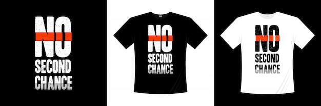 Sem segunda chance tipografia design de t-shirt