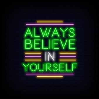 Sempre acredite em si mesmo neon text