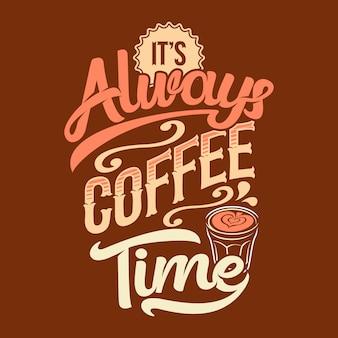 Sempre é hora do café. provérbios e citações do café