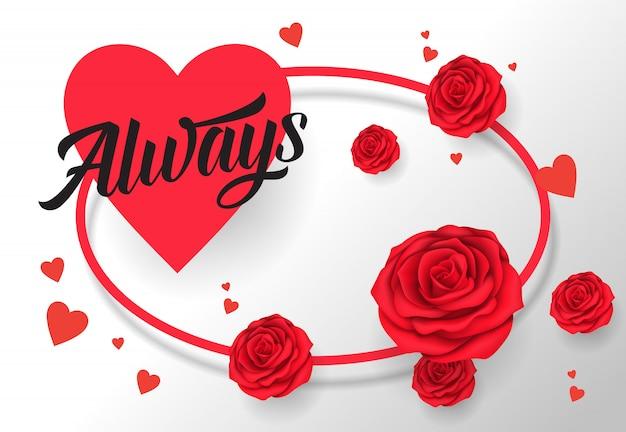 Sempre lettering em moldura oval com coração e rosas