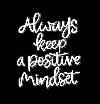 Sempre mantenha uma atitude positiva, letras à mão, citações motivacionais