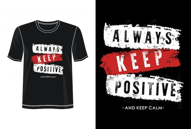 Sempre mantenha uma tipografia positiva para camiseta