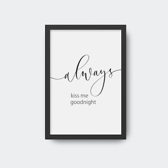 Sempre me beije boa noite - caligrafia na moldura.