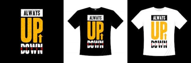 Sempre para cima nunca para baixo tipografia design de t-shirt