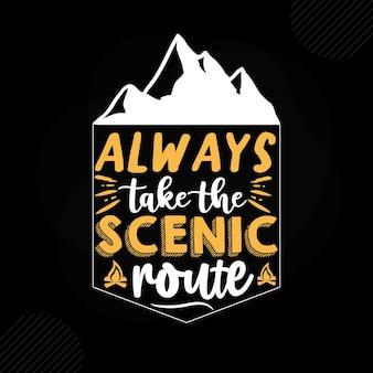 Sempre pegue a rota cênica premium camping tipografia vector design