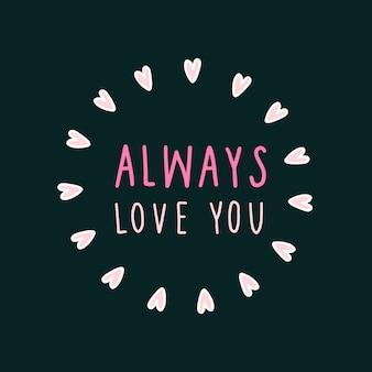 Sempre te amo emoldurado com corações vector
