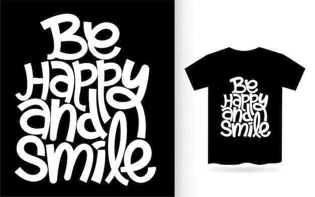 Ser feliz e sorrir mão lettering arte para camiseta