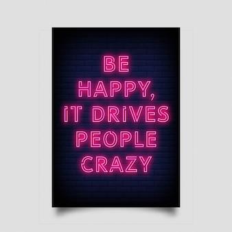 Ser feliz, leva as pessoas loucas sinais de néon Vetor Premium