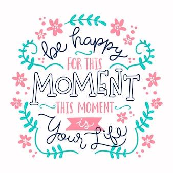 Ser feliz por este momento citar letras florais