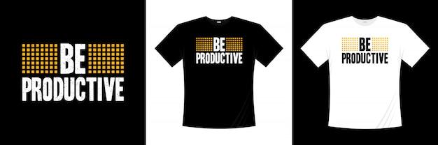 Ser tipografia produtiva camiseta design