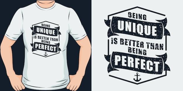 Ser único é melhor do que ser perfeito. design exclusivo e moderno de t-shirt.