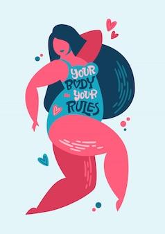 Seu corpo - suas regras - design de letras positivas para o corpo. frase de inspiração desenhada mão em um personagem de mulheres plus size.