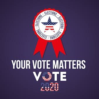 Seu voto é importante para 2020 com a estrela dos eua no design de selo, governo eleitoral para presidente e tema da campanha