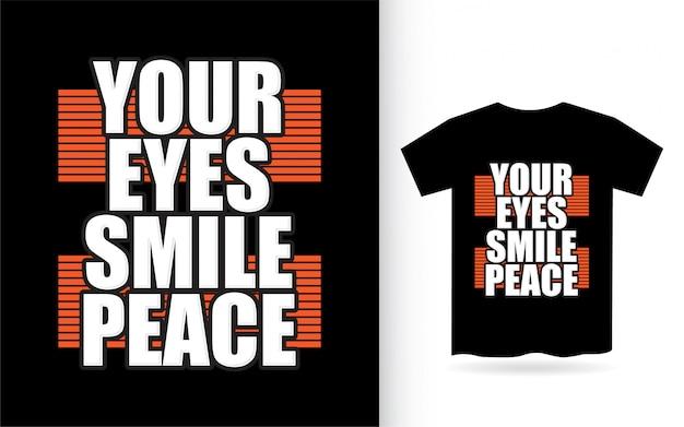 Seus olhos sorriem design de letras de paz para camiseta