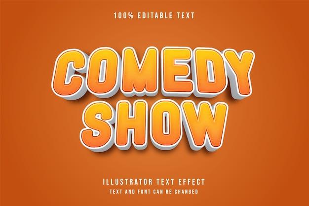 Show de comédia, efeito de texto editável em 3d, gradação amarela e efeito de estilo cômico laranja