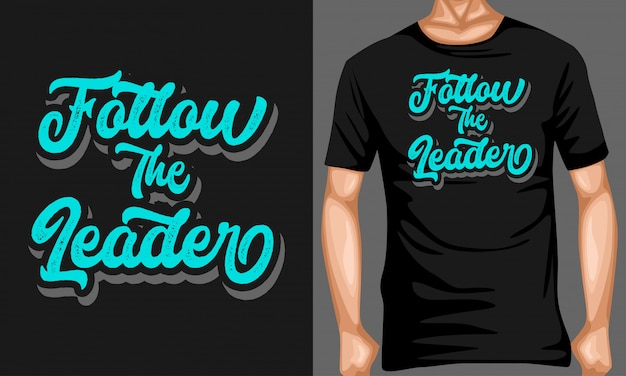 Siga o líder letras citações de tipografia para design de t-shirt