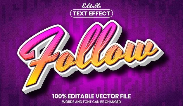 Siga o texto, efeito de texto editável