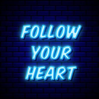 Siga seu coração estilo neon Vetor Premium