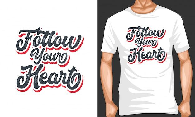Siga seu coração letras citações de tipografia para design de t-shirt
