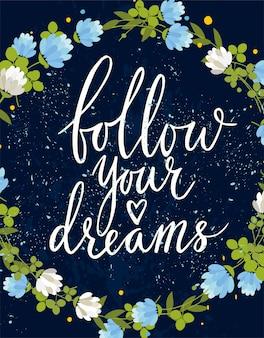 Siga seus sonhos. cartão de saudação de vetor